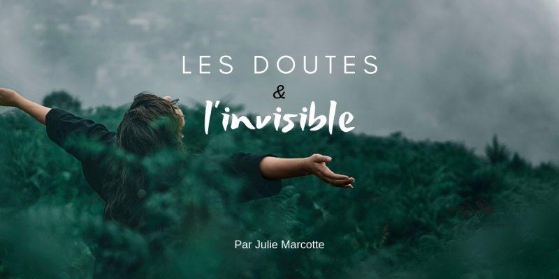 Les doutes et l'invisible